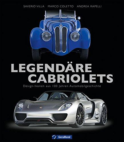 Legendäre Cabriolets: Design-Ikonen aus 100 Jahren Automobilgeschichte (Gmt Auto)