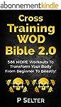 Cross Training WOD Bible 2.0: 586 MOR...