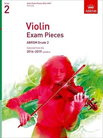 Violin Exam Pieces 2016-2019, ABRSM Grade 2, Part: Selected from the 2016-2019 syllabus (ABRSM Exam