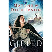 The Gifted (The Daegmon War Series) by Matthew Dickerson (2015-05-01)