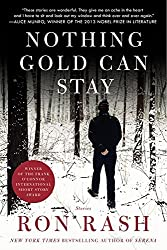 Nothing Gold Can Stay: Stories by Ron Rash (2014-03-11)