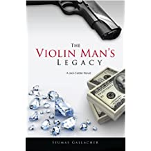 THE VIOLIN MAN'S LEGACY (Jack Calder Crime Series #1)