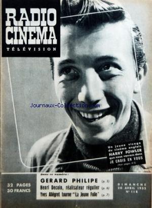 RADIO CINEMA TELEVISION [No 125] du 08/06/1952 - HARRY FOWLER DANS LE CROIS EN VOUS - GERARD PHILIPE - HENRI DECOIN - YVES ALLEGRET TOURNE LA JEUNE FOLLE par Collectif