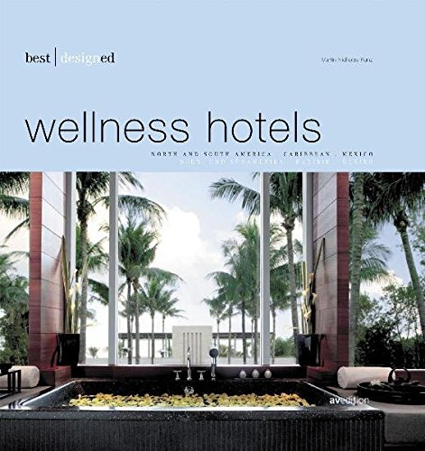best designed wellness hotels: North and South America, Caribbean, Mexico