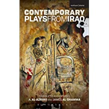 Contemporary Plays from Iraq: A Cradle; A Strange Bird on Our Roof; Cartoon Dreams; Ishtar in Baghdad; Me, Torture, and Your Love; Romeo and Juliet in Baghdad; Summer Rain; The Takeover; The Widow