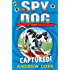 Spy Dog: Captured! (Spy Dog Series Book 2)