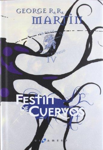 Canción de hielo y fuego: Festín de cuervos telan.e.: 4 (Gigamesh Éxitos) por George R.R. Martin