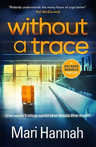 Without a Trace: A DCI Kate Daniels thriller (English Edition)