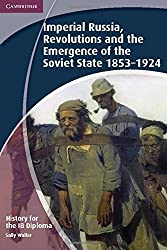 History for the IB Diploma: Imperial Russia, Revolutions and the Emergence of the Soviet State 1853-1924 by Sally Waller (2012-11-12)