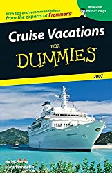 Cruise Vacations For Dummies 2007 (For Dummies Travel: Cruise Vacations)