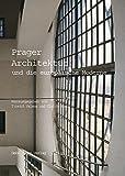 Prager Architektur und die europäische Moderne - Jindrich Vybíral, Ákos Moravánszky, Markus Stempl, Rostislav Svácha, Winfried Nerdinger
