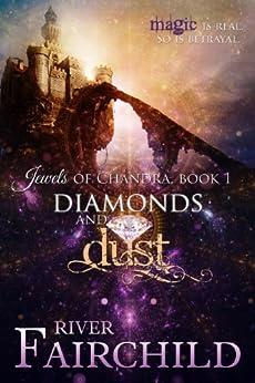 Diamonds and Dust: Jewels of Chandra, Book 1 (English Edition) di [Fairchild, River]