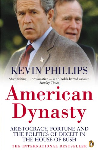 American Dynasty: Aristocracy, Fortune and the Politics of Deceit in the House of Bush (English Edition)