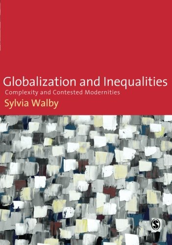 Globalization and Inequalities:Complexity and Contested Modernities