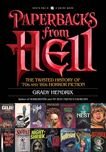 (Paperbacks from Hell: The Twisted History of '70s and '80s Horror Fiction (English Edition))