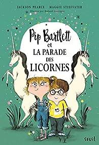 Pip Bartlett et la parade des licornes par Jackson Pearce