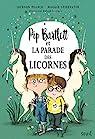 Pip Bartlett et la parade des licornes par Pearce