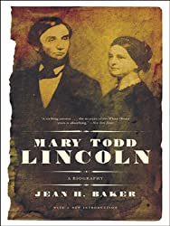 Mary Todd Lincoln: A Biography: A Biography Reissue