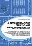 La ristrutturazione delle scuole. Soluzioni strutturali, impiantistiche e per il risparmio energetico