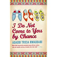 I Do Not Come to You by Chance (English Edition)