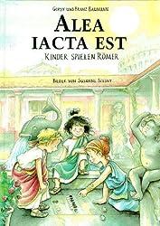 Alea iacta est: Kinder spielen Römer von Baumann, Gipsy (2009) Gebundene Ausgabe