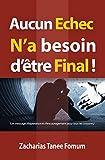 Telecharger Livres Aucun Echec N a Besoin D etre Final Un Message D Esperance et D Encouragement Pour Tous Les Croyants (PDF,EPUB,MOBI) gratuits en Francaise