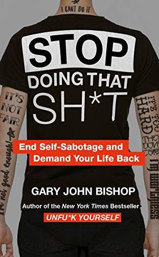 Stop Doing That Sh*t (English Edition)
