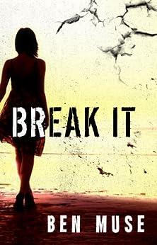 Break It (The Caleb McIntyre Series Book 1) (English Edition) par [Muse, Ben]