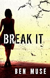 Break It (The Caleb McIntyre Series Book 1) (English Edition)
