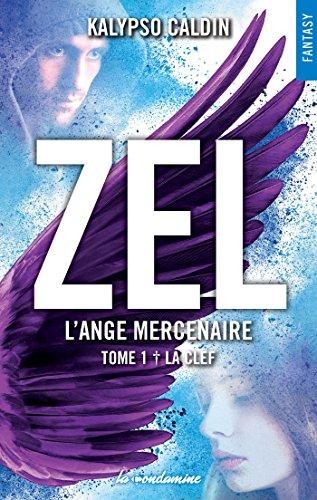 Zel L'ange mercenaire - tome 1 La clef par [Caldin, Kalypso]
