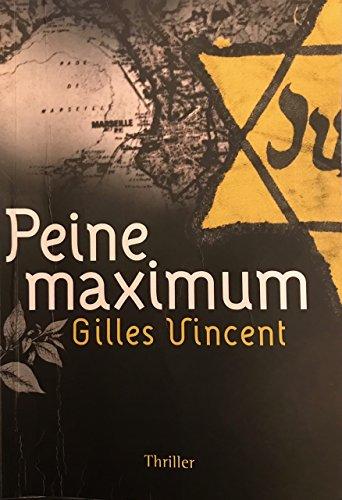 Peine Maximum par Gilles Vincent