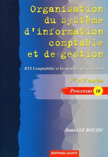Organisation du système d'information comptable et de gestion : BTS 1ère et 2èmes années Comptabilité et Gestion des Organisations