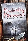 Image of Mordsmäßig Münchnerisch: 20 Stadtteilkrimis & Rezepte