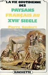 La vie quotidienne des paysans français au xviie siecle