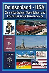 DEUTSCHLAND - USA: Die merkwürdigen Geschichten und Erlebnisse eines Auswanderers