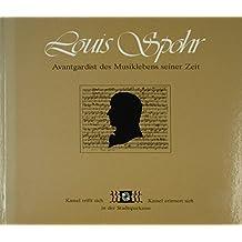 Louis Spohr - Avantgardist des Musiklebens seiner Zeit