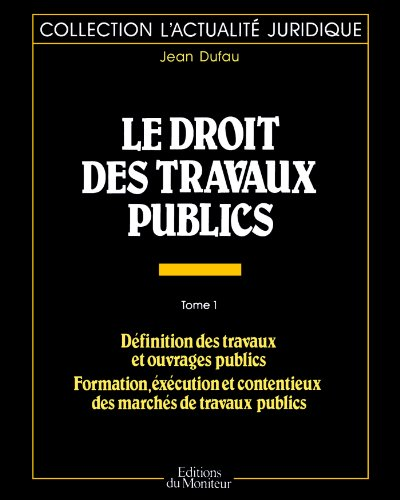 Le droit des travaux publics - tome 1 par From MONITEUR