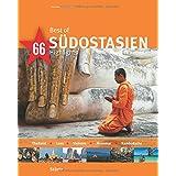 Best of SÜDOSTASIEN - Thailand - Laos - Vietnam - Myanmar - Kambodscha - 66 Highlights - Ein Bildband mit über 175 Bildern - STÜRTZ Verlag (Best of - 66 Highlights)