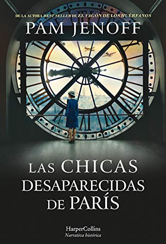 Las chicas desaparecidas de París (Novela Histórica) de [Jenoff, Pam]