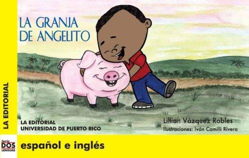 La Granja De Angelito/Angelito's Farm (Dos Lenguas/Two Languages) por Lillian Vazquez