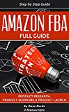 Amazon FBA: How to become a successful Amazon FBA seller - Full Guide Step-by-step (3 Manuscripts) (English Edition)
