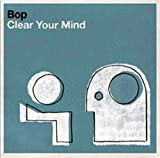 Songtexte von Bop - Clear Your Mind