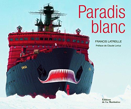 Paradis Blanc par Francis Latreille