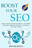 BOOST YOUR SEO (3 in 1 Bundle): SOCIAL MEDIA SEO BACKLINKING - KEYWORD RESEARCH FOR SEO AFFILIATE - RANKING YOUTUBE VIDEOS (English Edition)