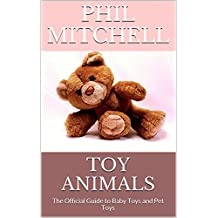 Toy Animals: The Official Guide to Baby Toys and Pet Toys (English Edition)