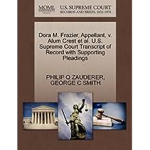 Dora M. Frazier, Appellant, v. Alum Crest et al. U.S. Supreme Court Transcript of Record with Supporting Pleadings