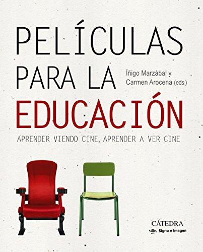 Películas para la educación: Aprender viendo cine, aprender a ver cine (Signo E Imagen)