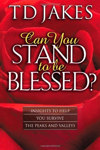 Can You Stand to Be Blessed? by T. D. Jakes (2005-01-01)