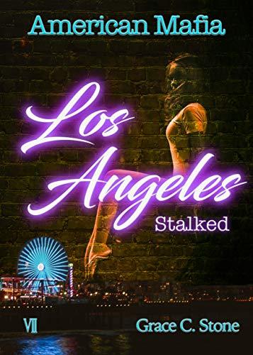 American Mafia: Los Angeles Stalked von [Stone, Grace C.]