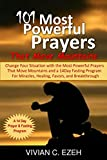 101 Most Powerful Prayers that Move Mountains: Change your Situation with the Most Powerful Prayers: 14 Day Fasting and Prayer Programme for Miracles, Healing, Favors, Deliverance, and Breakthrough